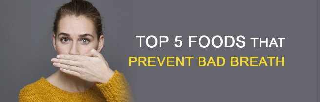 Top 5 Foods That Prevent Bad Breath