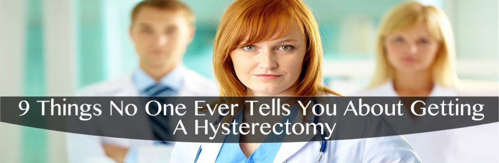 9 Things No One Ever Tells You About Getting A Hysterectomy in Arizona